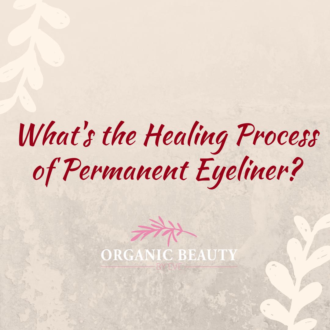 Permanent Eyeliner Healing Process